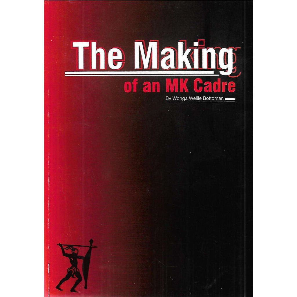 Bookdealers:The Making of an MK Cadre (Inscribed by Author) | Wonga Welile Bottoman