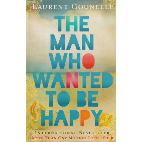 The Man Who Wanted to Be Happy | LAURENT GOUNELLE