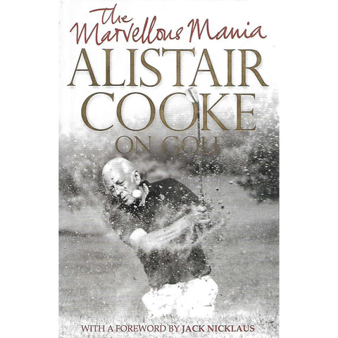 The Marvellous Mania: Alistair Cooke on Golf | Alistair Cooke