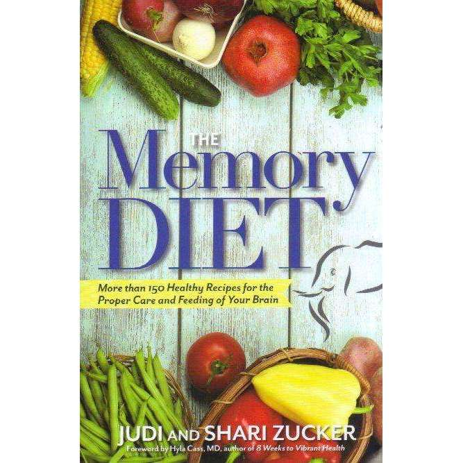 Bookdealers:The Memory Diet : More Than 150 Healthy Recipes for the Proper Care and Feeding of Your Brain | Judi Zucker; Shari Zucker