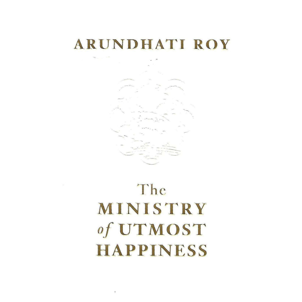 Bookdealers:The Ministry of Utmost Happiness (Uncorrected Proof Copy) | Arundhati Roy