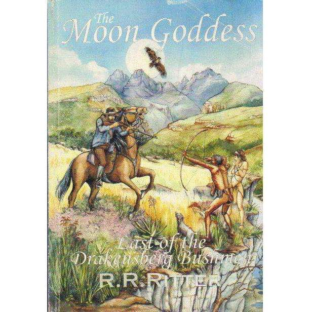 Bookdealers:The Moon Goddess: (With Author's Inscription) Last of the Drakensberg Bushmen | R.R. Ritter
