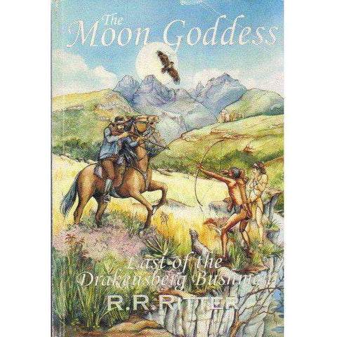 The Moon Goddess: (With Author's Inscription) Last of the Drakensberg Bushmen | R.R. Ritter