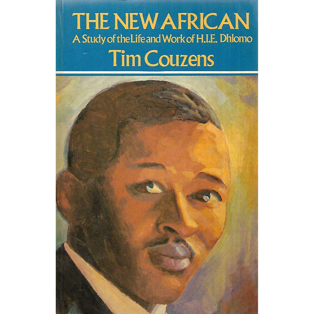 Bookdealers:The New African: A Study of the Life and Works of H. I. E. Dhlomo (With Author's Dedication) | Tim Couzens