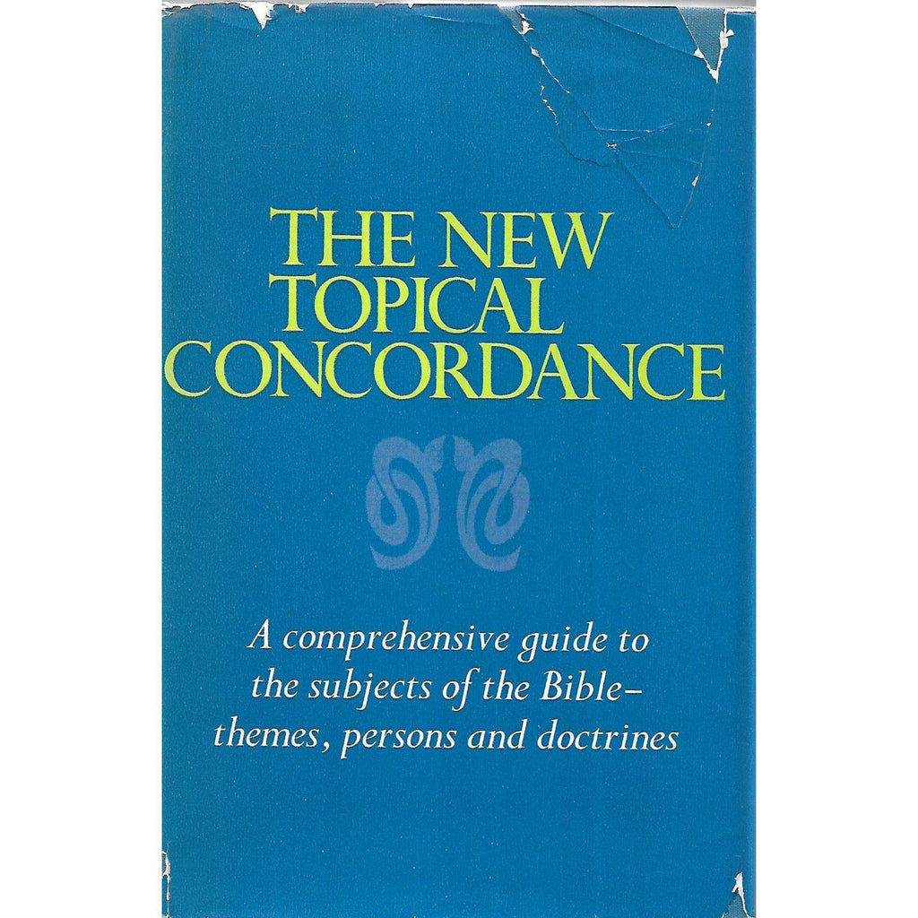 Bookdealers:The New Topical Concordance: A Comprehensive Guide to the Subjetcs of the Bible-Themes, Persons and Doctrines