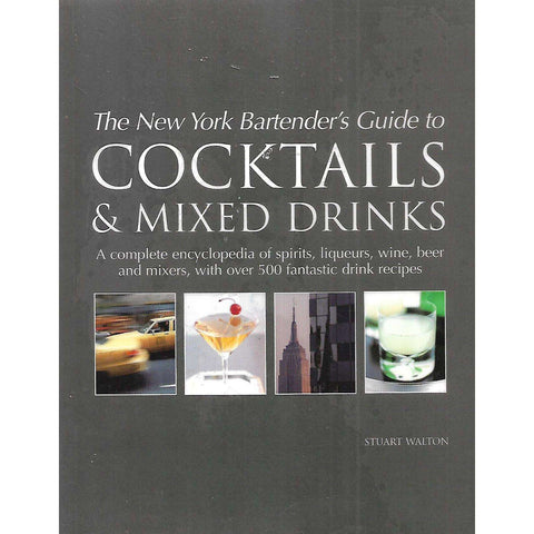 The New York Bartender's Guide to Cocktails & Mixed Drinks | Stuart Walton