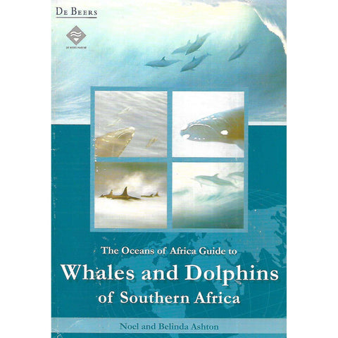 The Oceans of Africa Guide to Whales and Dolphins of Southern Africa | Noel & Belinda Ashton
