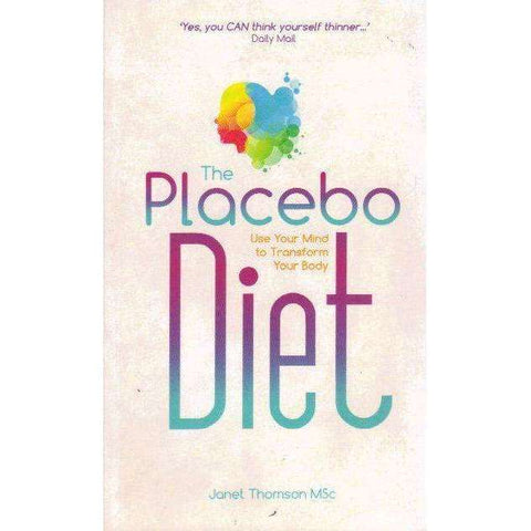 The Placebo Diet: Use Your Mind to Transform Your Body | Janet Thomson