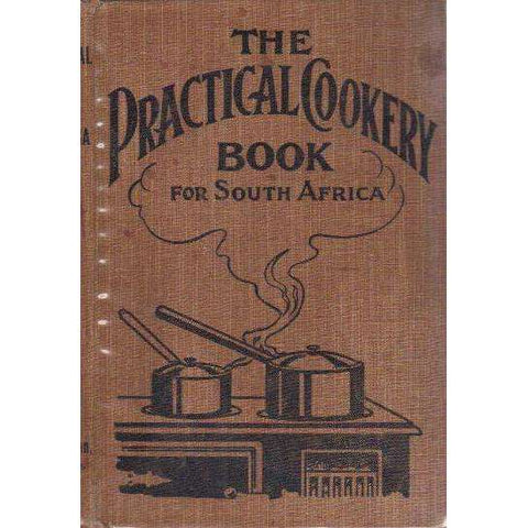 The Practical Cookery Book: For South Africa (With New Endsheets) | S. Van H. Tulleken