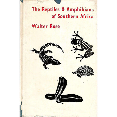 The Reptiles & Amphibians of Southern Africa | Walter Rose