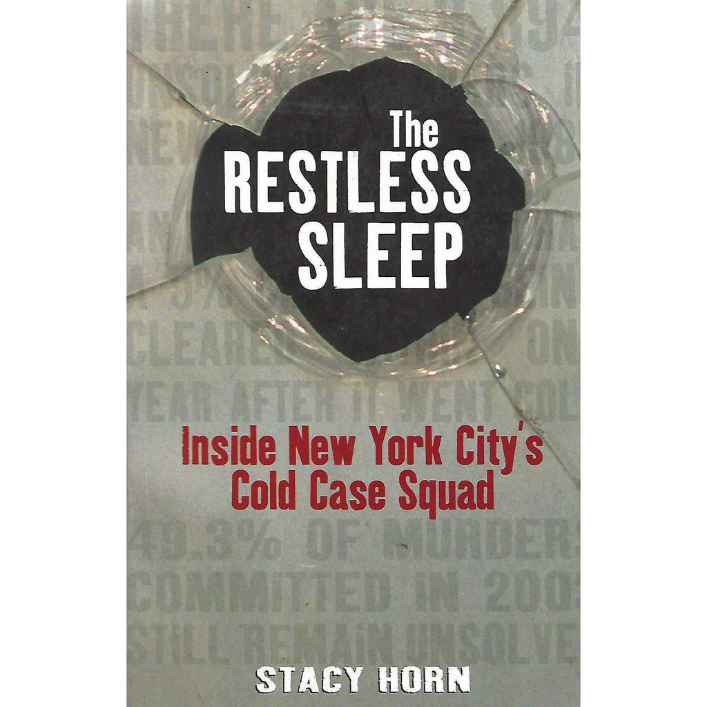 Bookdealers:The Restless Sleep: Inside New York City's Cold Case Squad | Stacy Horn