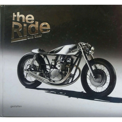 The Ride 2nd Gear: (Lacks Title Page) New Custom Motorcycles and Their Builders |  Chris Hunter, Maximilian Funk, Robert Klanten