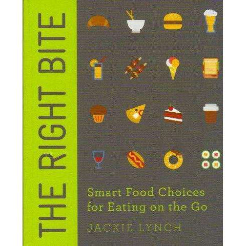 The Right Bite: Smart Food Choices for Eating on the Go | Jackie Lynch