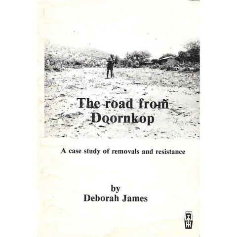 The Road from Doornkop: A Case Study of Removals and Resistance | Deborah James