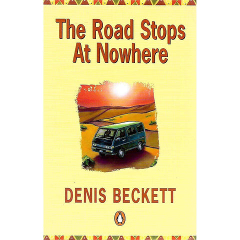 The Road Stops at Nowhere | Denis Beckett