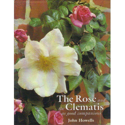 The Rose and the Clematis as Good Companions | John Howells