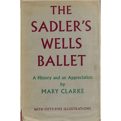 The Sadler's Wells Ballet: A History and an Appreciation | Mary Clarke