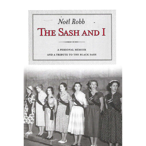 The Sash and I: A Personal Memoir and a Tribute to the Black Sash | Noel Robb