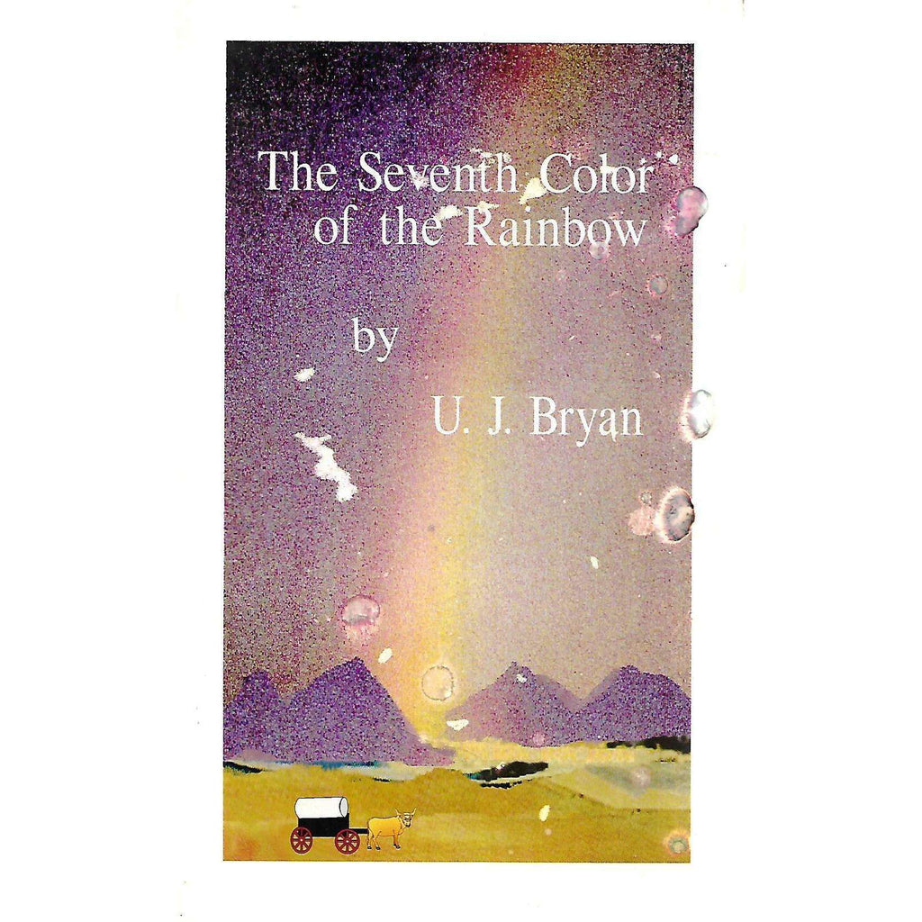 Bookdealers:The Seventh Color of the Rainbow (Inscribed by Author) | U. J. Bryan