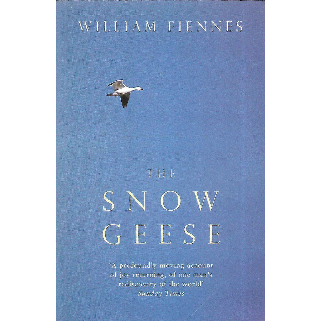 Bookdealers:The Snow Geese (Signed by Author) | William Fiennes