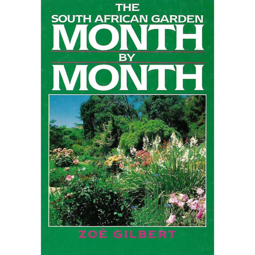 Bookdealers:The South African Garden Month by Month | Zoe Gilbert
