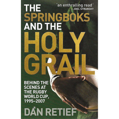 The Springboks and the Holy Grail (Signed by Author) | Dan Retief