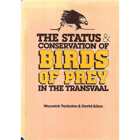 The Status & Conservation of Birds of Prey in the Transvaal | Warrick Tarboton & David Allan