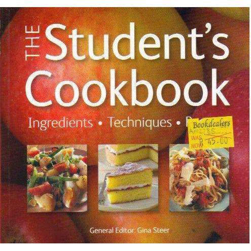 Bookdealers:The Student's Cookbook: Ingredients, Techniques, Recipes | Editor: Gina Steer