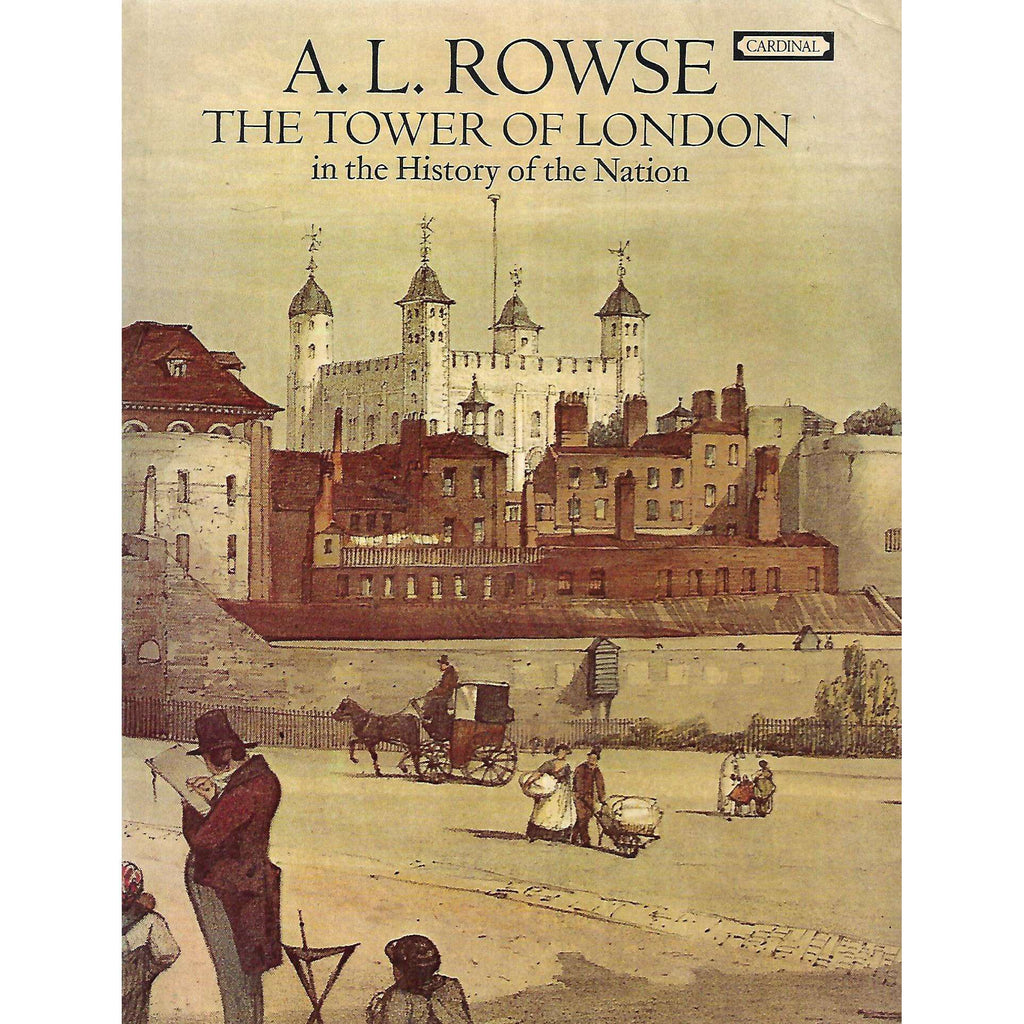 Bookdealers:The Tower of London in the History of the Nation | A. L. Rowse