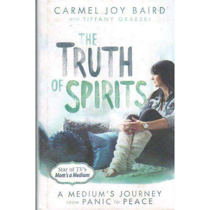 Bookdealers:The Truth of Spirits: A Medium's Journey from Panic to Peace | Carmel Joy Baird
