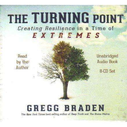 The Turning Point: Creating Resilience in a Time of Extremes (9 Cd Set) | Gregg Braden