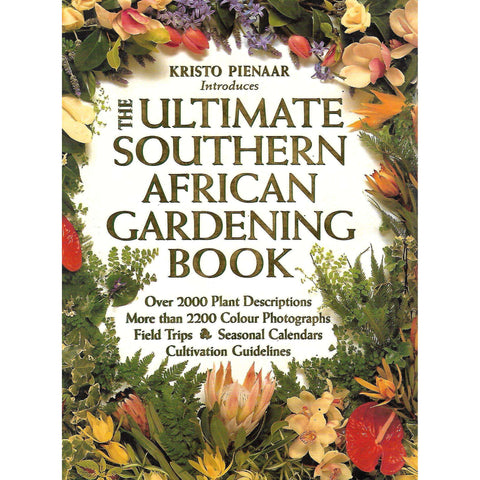 The Ultimate South African Gardening Book | Kristo Pienaar, Roger Mann, et al.