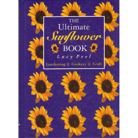 The Ultimate Sunflower Book | Lucy Peel