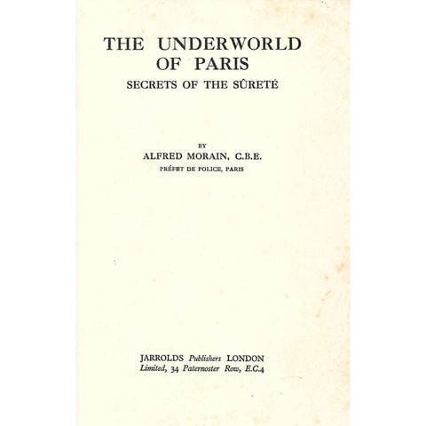The Underworld of Paris: Secrets of the Surete | Alfred Morain