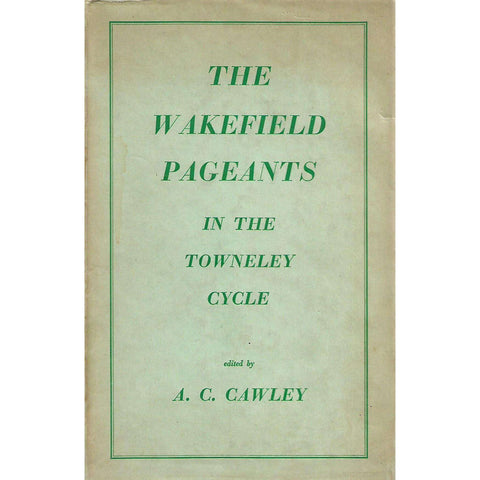 The Wakefield Pageants in the Towneley Cycle | A. C. Cowley (Ed.)