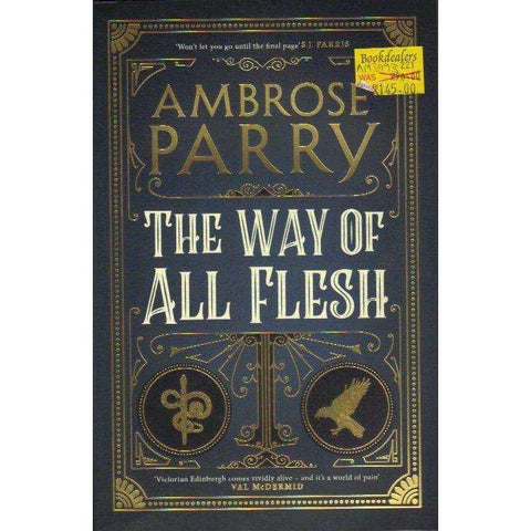 The Way Of All Flesh | Ambrose Parry
