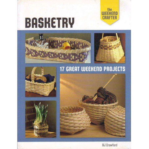The Weekend Crafter: Basketry: 17 Great Weekend Projects | BJ Crawford