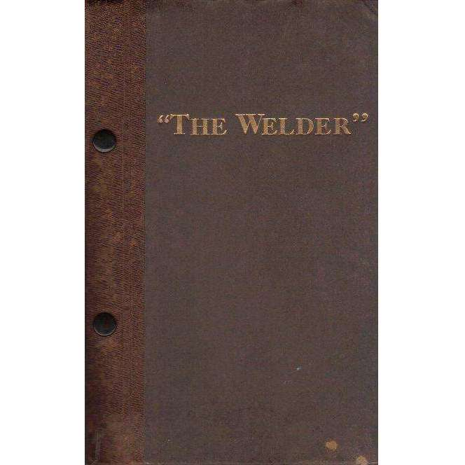 Bookdealers:The Welder (R400.00 for 11 Issues) A Monthly Magazine Devoted to Electric Arc and Oxy-Acetylene Welding