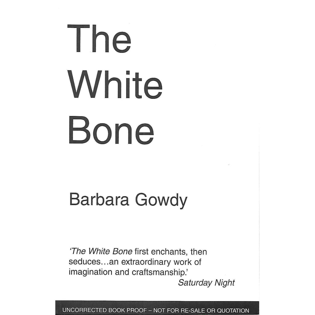 Bookdealers:The White Bone (Uncorrected Proof Copy) | Barbara Gowdy