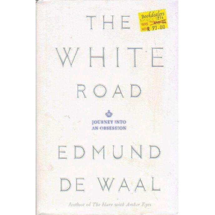 Bookdealers:The White Road: Journey into an Obsession | Edmund de Waal