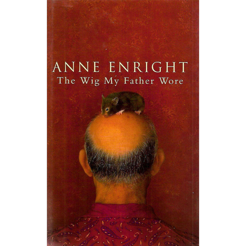 Bookdealers:The Wig My Father Wore | Anne Enright