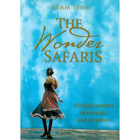 The Wonder Safari: African Journeys of Miracles and Surprises (Inscribed by Author) | Adam Levin