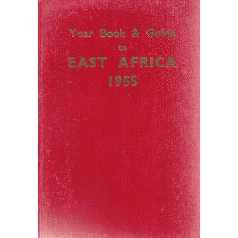 The Yearbook and Guide to East Africa (1955 Edition)