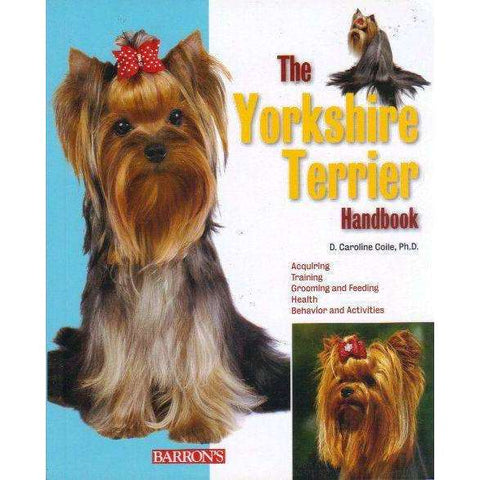 The Yorkshire Terrier Handbook (Barrons Pet Handbooks) | D. Caroline Coile Ph.D.