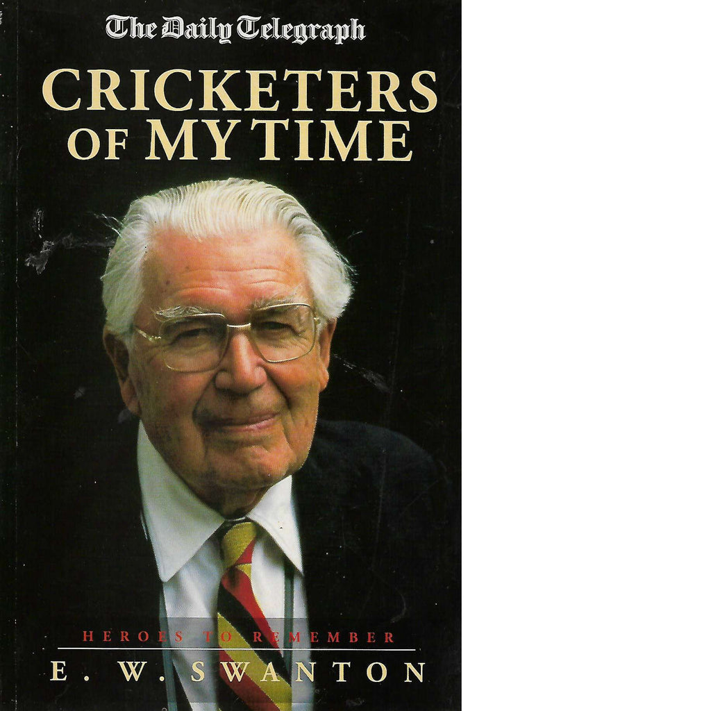 Bookdealers:Cricketers of My Time: Heroes to Remember (The Daily Telegraph) | E.W. Swanton