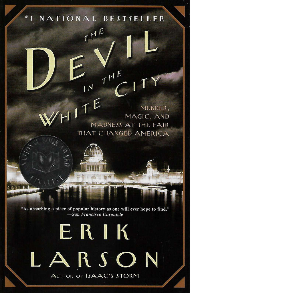 Bookdealers:The Devil in the White City: Murder, Magic, and Madness at the Fair That Changed America | Erik Larson
