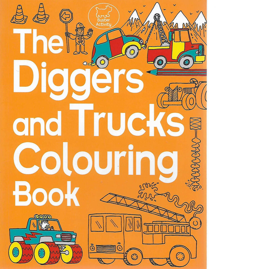 Bookdealers:The Diggers and Trucks Colouring Book | Chris Dickason