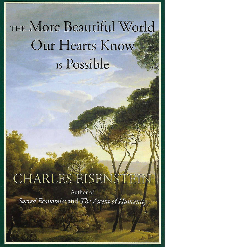 Bookdealers:The More Beautiful World Our Hearts Know Is Possible | Charles Eisenstein