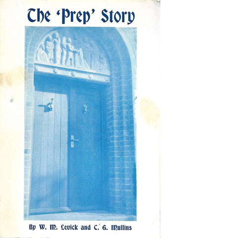 The 'Prep' Story (Signed by the Co-Author and School Founder) | W.M. Levick and C.G. Mullins