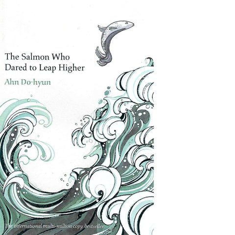 The Salmon Who Dared to Leap Higher | Ahn Do-hyun